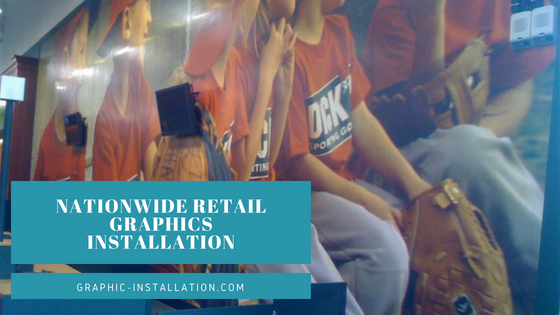 Nationwide Retail Graphics Installation